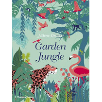 Garden Jungle by Helene Druvert, 9780500652244
