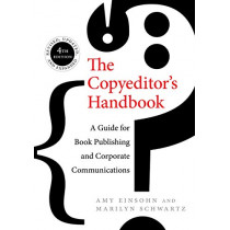 The Copyeditor's Handbook: A Guide for Book Publishing and Corporate Communications by Amy Einsohn, 9780520286726
