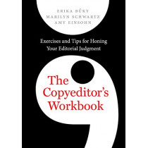 The Copyeditor's Workbook: Exercises and Tips for Honing Your Editorial Judgment by Erika Buky, 9780520294356