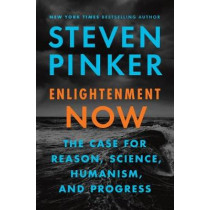 Enlightenment Now: The Case for Reason, Science, Humanism, and Progress by Steven Pinker, 9780525427575