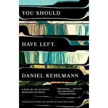 You Should Have Left by Daniel Kehlmann, 9780525432913