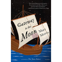 Gateway to the Moon by Mary Morris, 9780525434993