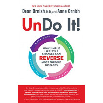 Undo It!: How Simple Lifestyle Changes Can Reverse Most Chronic Diseases by Dean Ornish, MD, 9780525479970