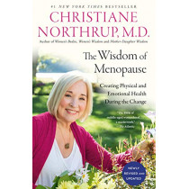 The Wisdom of Menopause (3rd Edition): Creating Physical and Emotional Health During the Change by Christiane Northrup, 9780525486138