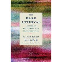 Dark Interval by Rainer Maria Rilke, 9780525509844
