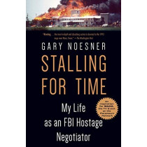 Stalling For Time by Gary Noesner, 9780525511281