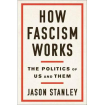 How Fascism Works by Jason Stanley, 9780525511830