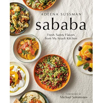 Sababa: Fresh, Sunny Flavors from My Israeli Kitchen: A Cookbook by Adeena Sussman, 9780525533450