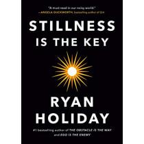 Stillness Is the Key by Ryan Holiday, 9780525538585