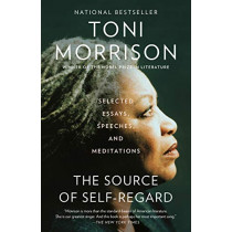 The Source of Self-Regard: Selected Essays, Speeches, and Meditations by Toni Morrison, 9780525562795