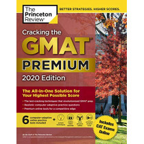 Cracking the GMAT Premium Edition with 6 Computer-Adaptive Practice Tests, 2020 by Princeton Review, 9780525568025