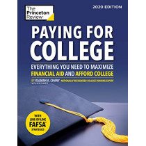 Paying for College, 2020 Edition: Everything You Need to Maximize Financial Aid and Afford College by Kalman Chany, 9780525568797