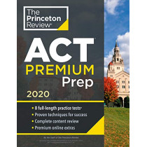 Cracking the ACT Premium Edition with 8 Practice Tests: 2020 Edition by Princeton Review, 9780525568803