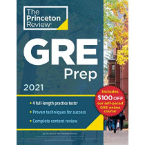 Princeton Review GRE Prep, 2021: 4 Practice Tests + Review and Techniques + Online Features by Princeton Review, 9780525569381