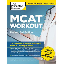 MCAT Workout, Revised 3rd Edition: 735+ Practice Questions & Passages for MCAT Scoring Success by The Princeton Review, 9780525570080
