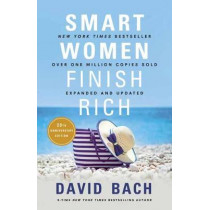 Smart Women Finish Rich: Expanded and Updated by David Bach, 9780525573043