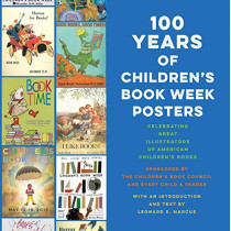 100 Years of Children's Book Week Posters by Leonard S. Marcus, 9780525645085