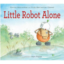 Little Robot Alone by Patricia MacLachlan, 9780544442801