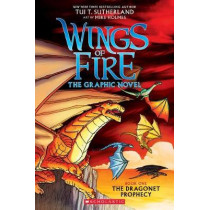Wings of Fire Graphic Novel #1: The Dragonet Prophecy by Tui T. Sutherland, 9780545942157