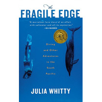 The Fragile Edge: Diving and Other Adventures in the South Pacific by Julia Whitty, 9780547053721