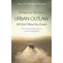 Urban Outlaw: Dirt Don't Slow You Down by Magnus Walker, 9780552173391