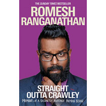 Straight Outta Crawley: Memoirs of a Distinctly Average Human Being by Romesh Ranganathan, 9780552173704
