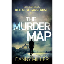 The Murder Map: DI Jack Frost series 6 by Danny Miller, 9780552175067