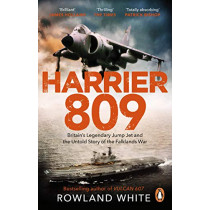 Harrier 809: Britain's Legendary Jump Jet and the Untold Story of the Falklands War by Rowland White, 9780552176354