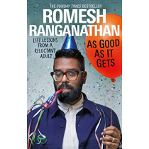 As Good As It Gets: Life Lessons from a Reluctant Adult by Romesh Ranganathan, 9780552177412