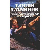 The Outlaws of the Mesquite by Louis L'Amour, 9780553287141