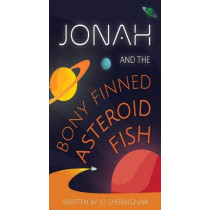 Jonah and the Bony-Finned Asteroid Fish by Joanne Sheringham, 9780564047376