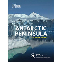 Antarctic Peninsula: A Visitor's Guide by British Antarctic Survey, 9780565094652