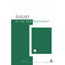 Isaiah in the New Testament: The New Testament and the Scriptures of Israel by Steve Moyise, 9780567030290