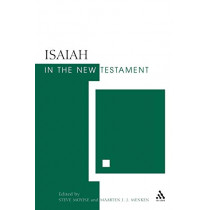 Isaiah in the New Testament: The New Testament and the Scriptures of Israel by Steve Moyise, 9780567030306