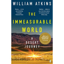 The Immeasurable World: Journeys in Desert Places by William Atkins, 9780571319749