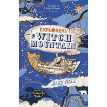 Explorers on Witch Mountain by Alex Bell, 9780571332564