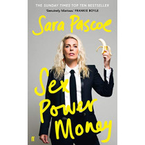 Sex Power Money: THE SUNDAY TIMES BESTSELLER by Sara Pascoe, 9780571335992