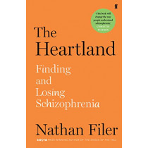 The Heartland: finding and losing schizophrenia by Nathan Filer, 9780571345953