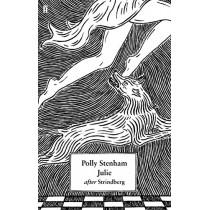 Julie: After Strindberg by Polly Stenham, 9780571349593