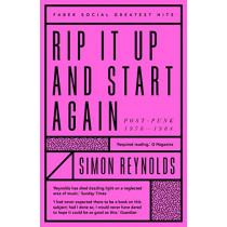 Rip it Up and Start Again: Postpunk 1978-1984 by Simon Reynolds, 9780571349678