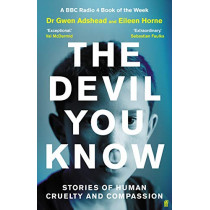 The Devil You Know: Stories of Cruelty and Compassion by Gwen Adshead, 9780571357604