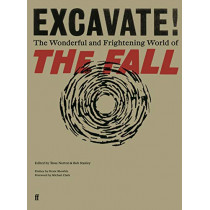 Excavate!: The Wonderful and Frightening World of The Fall by Bob Stanley, 9780571358335