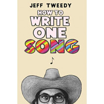 How to Write One Song by Jeff Tweedy, 9780571367207