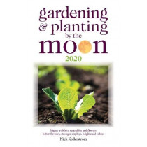Gardening and Planting by the Moon 2020 by Nick Kollerstrom, 9780572047955