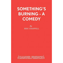 Something's Burning by Eric Chappell, 9780573018909