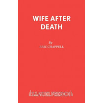 Wife After Death by Eric Chappell, 9780573114755