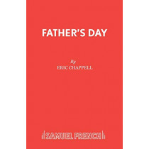 Father's Day by Eric Chappell, 9780573115578