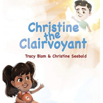 Christine the Clairvoyant by Tracy Blom, 9780578409535