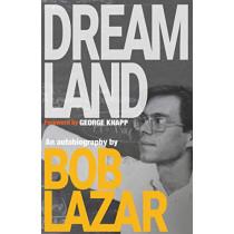 Dreamland: An Autobiography by Bob Lazar, 9780578437057