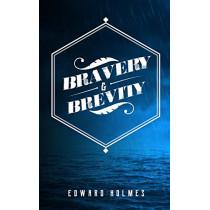 Bravery & Brevity by Edward L Holmes, 9780578508641